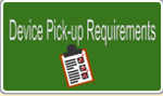Device Pick-up Requirements